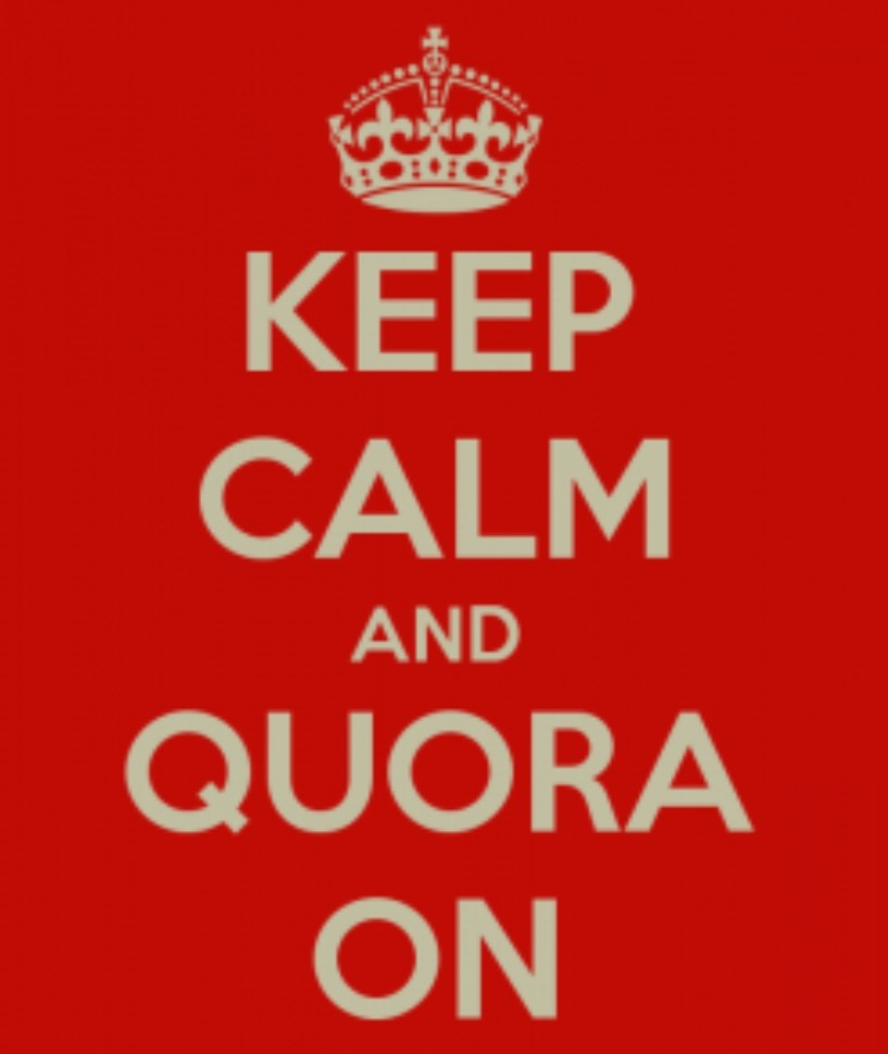 Keep Calm And Quora On