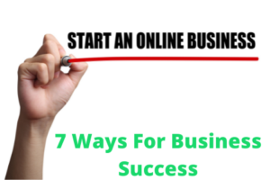 7 Ways For Business Success